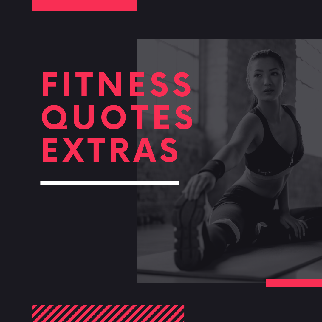 Fitness Quotes Extras