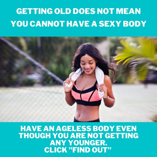 Ageless Body Secrets You May Want to Know